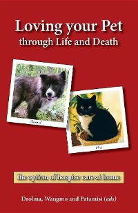 Cover Loving your Pet through Life and Death