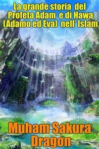 Cover La Grande Storia Del Profeta Adam E Di Hawa (Adamo Ed Eva) Nell' Islam