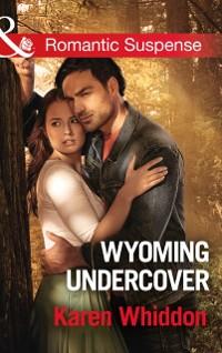 Cover Wyoming Undercover (Mills & Boon Romantic Suspense)