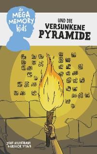 Cover Die Megamemory-Kids und die versunkene Pyramide
