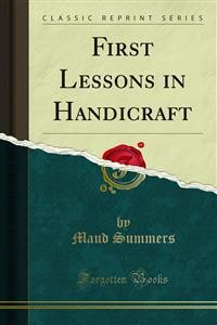 Cover First Lessons in Handicraft
