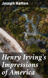Cover Henry Irving's Impressions of America