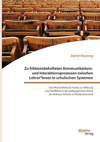 Cover Zu friktionsbehafteten Kommunikations- und Interaktionsprozessen zwischen Lehrer*innen in schulischen Systemen
