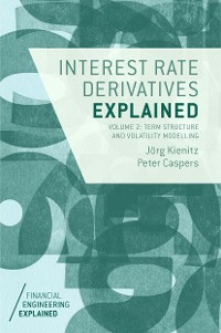 Cover Interest Rate Derivatives Explained: Volume 2