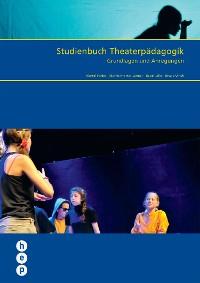 Cover Studienbuch Theaterpädagogik (E-Book, Neuausgabe)