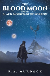 Cover The Blood Moon and the Black Mountain of Sorrow
