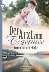 Cover Der Arzt vom Tegernsee 53 – Arztroman