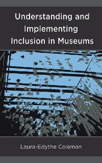 Cover Understanding and Implementing Inclusion in Museums