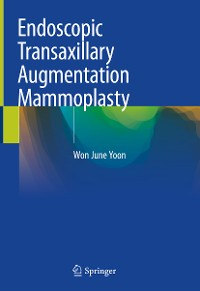 Cover Endoscopic Transaxillary Augmentation Mammoplasty