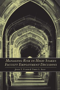 Cover Managing Risk in High-Stakes Faculty Employment Decisions