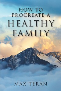 Cover How to Procreate a Healthy Family