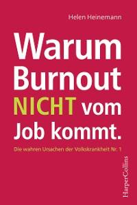 Cover Warum Burnout nicht vom Job kommt