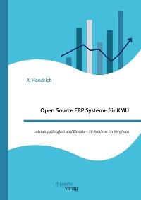 Cover Open Source ERP Systeme für KMU. Leistungsfähigkeit und Einsatz – 38 Anbieter im Vergleich