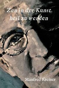 Cover Zen in der Kunst heil zu werden