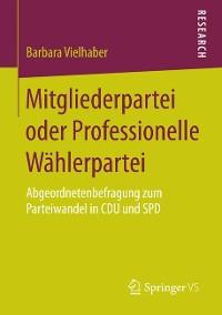 Cover Mitgliederpartei oder Professionelle Wählerpartei