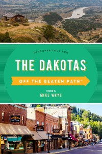 Cover The Dakotas Off the Beaten Path®