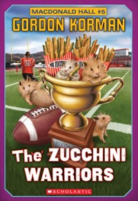 Cover Macdonald Hall #5: The Zucchini Warriors