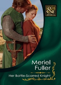 Cover Her Battle-Scarred Knight (Mills & Boon Historical)