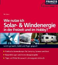 Cover Wie nutze ich Solar- und Windenergie in der Freizeit und im Hobby?