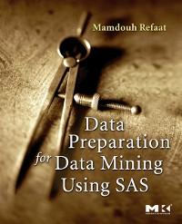Cover Data Preparation for Data Mining Using SAS