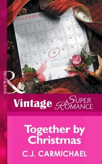 Cover Together by Christmas (Mills & Boon Vintage Superromance)