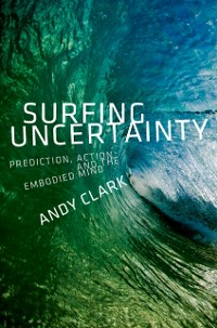 Cover Surfing Uncertainty: Prediction, Action, and the Embodied Mind