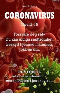 Cover Coronavirus Covid-19. Forsvare deg selv. Du kan unngå smittsomhet. Beskytt hjemmet, familien, jobben din.