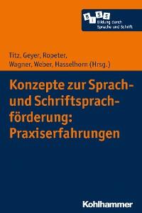 Cover Konzepte zur Sprach- und Schriftsprachförderung: Praxiserfahrungen