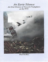 Cover An Eerie Silence: An Oral History of Newark Firefighters At the World Trade Center
