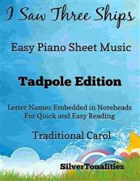 Cover I Saw Three Ships Easy Piano Sheet Music Tadpole Edition