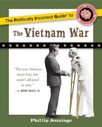 Cover Politically Incorrect Guide to the Vietnam War