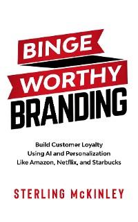 Cover Binge Worthy Branding