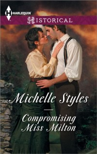 Cover Compromising Miss Milton (Mills & Boon Historical)