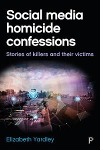 Cover Social Media Homicide Confessions
