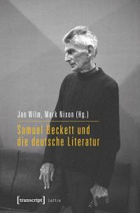 Cover Samuel Beckett und die deutsche Literatur