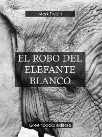Cover El robo del elefante blanco