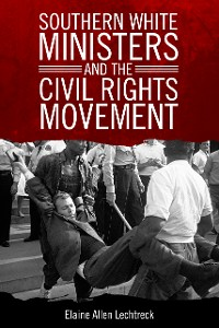 Cover Southern White Ministers and the Civil Rights Movement