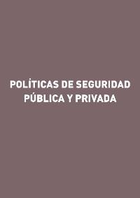 Cover Políticas de seguridad pública y privada