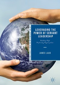 Cover Leveraging the Power of Servant Leadership