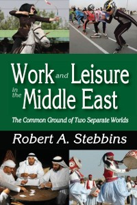 Cover Work and Leisure in the Middle East