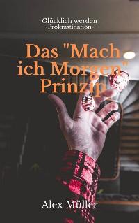 """Cover Das """"Mach ich Morgen"""" Prinzip"""