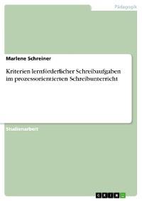 Cover Kriterien lernförderlicher Schreibaufgaben im prozessorientierten Schreibunterricht