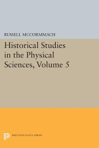 Cover Historical Studies in the Physical Sciences, Volume 5