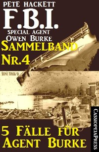 Cover 5 Fälle für Agent Burke - Sammelband Nr. 4 (FBI Special Agent)