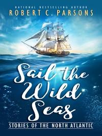Cover Sail the Wild Seas
