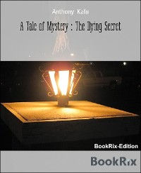 Cover A Tale of Mystery : The Dying Secret