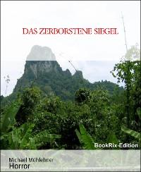 Cover DAS ZERBORSTENE SIEGEL