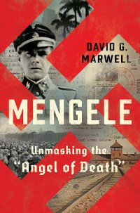"Cover Mengele: Unmasking the ""Angel of Death"""