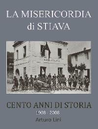 Cover La Misericordia di Stiava 1908 2008