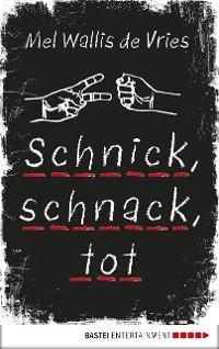 Cover Schnick, schnack, tot